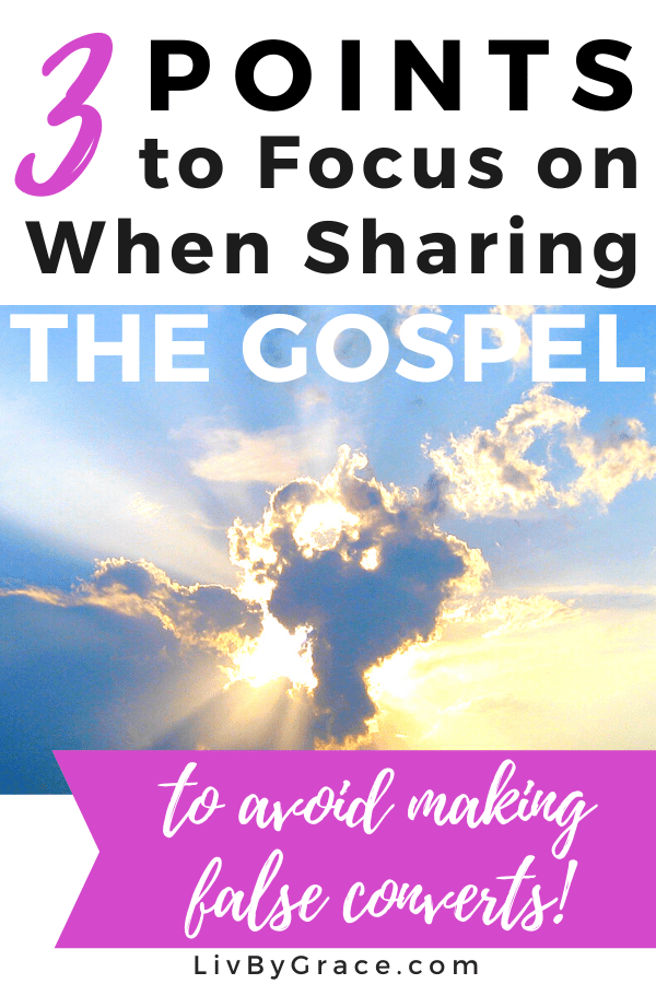 don't make false converts - do these 3 things when sharing the gospel