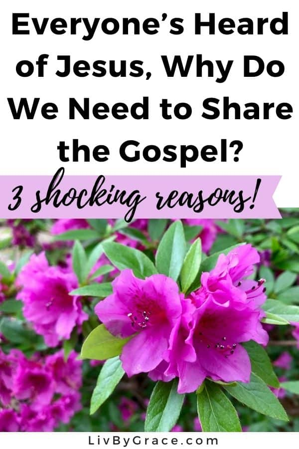 Why share the gospel - people have heard of Jesus