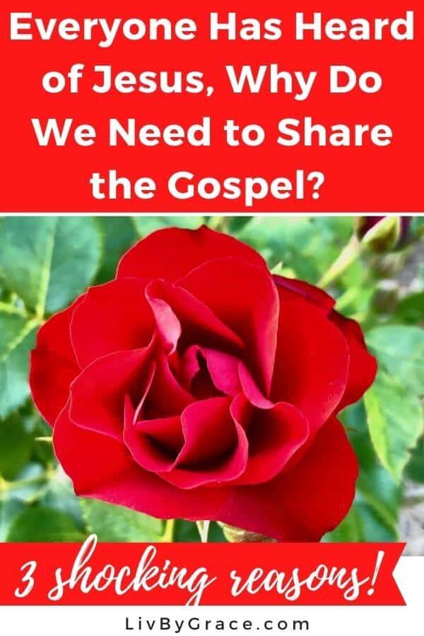 Why share the gospel - everyone has heard
