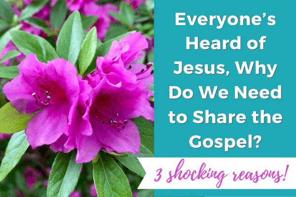 Why share the gospel - 3 shocking reasons